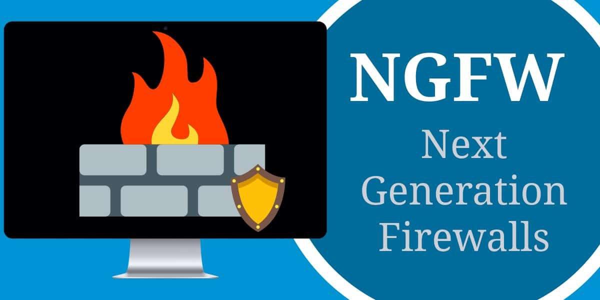 Next Generation Firewalls